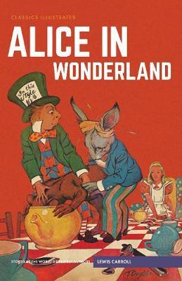 Alice in Wonderland - Classics Illustrated (Hardback)