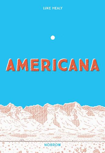 Americana (And the Act of Getting Over It.) (Paperback)