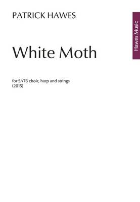 White Moth: For SATB Choir, Harp and Strings (Paperback)