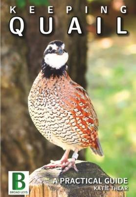 Keeping Quail a Guide to Quail Breeds, Housing, Breeding Andrearing (Paperback)