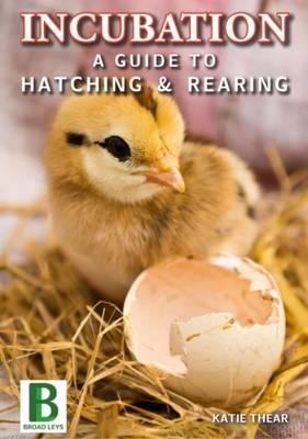 Incubation a Guide to Hatching and Rearing (Paperback)