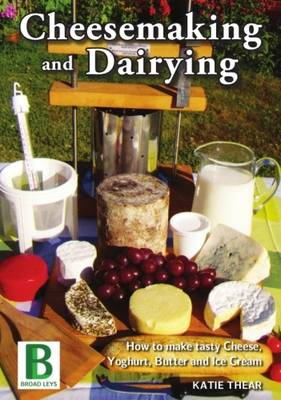Cheesemaking and Dairying (Paperback)