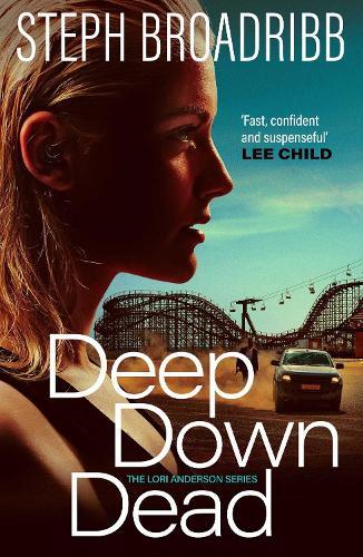 Deep Down Dead - Lori Anderson 1 (Paperback)