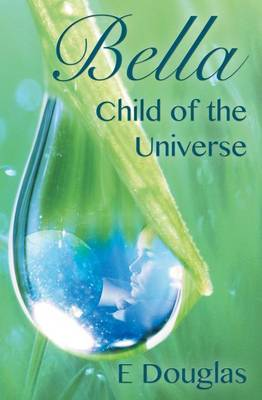 Bella, Child of the Universe (Paperback)