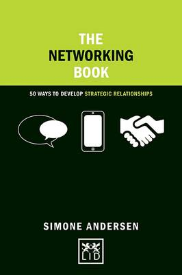 The Networking Book: 50 Ways to Develop Strategic Relationships - Concise Advice (Hardback)