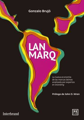LANMARQ: The New Economy of the Latin Brands (Paperback)
