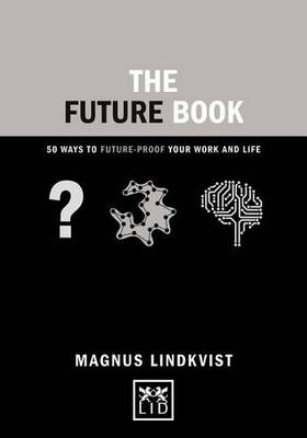 The Future Book: 50 Ways to Future-Proof Your Work and Life - Concise Advice (Hardback)