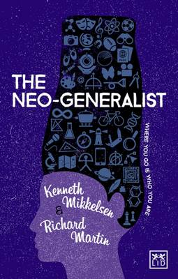 The Neo-Generalist: Where You Go is Who You are (Paperback)