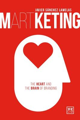 Martketing: The Heart and Brain of Branding 2016 (Paperback)