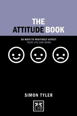 The Attitude Book: 50 ways to positively affect your work and life (Hardback)