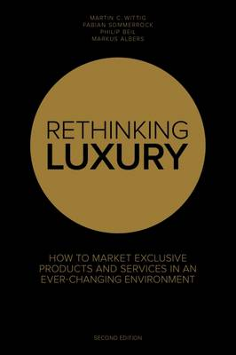 Rethinking Luxury: No. 25: How to Market Exclusive Products in an Ever-Changing Environment (Paperback)