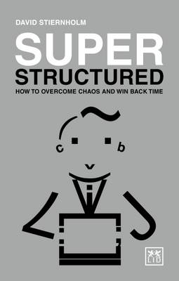 Super Structured: How to Overcome Chaos and Win Back Time 2017 (Paperback)