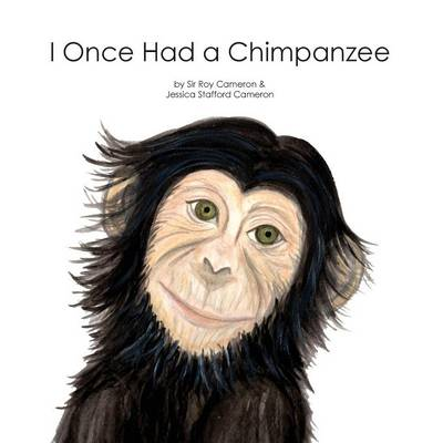 I Once Had a Chimpanzee (Hardback)