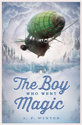 The Boy Who Went Magic (Paperback)