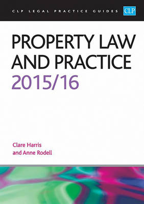 Property Law and Practice 2015/2016 - CLP Legal Practice Guides (Paperback)