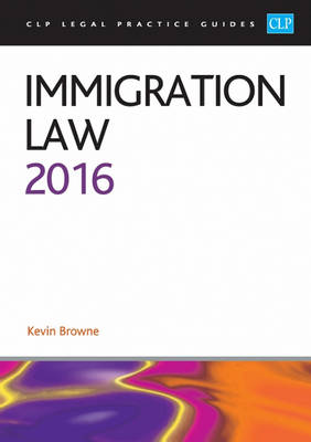 Immigration Law 2016 - CLP Legal Practice Guides (Paperback)