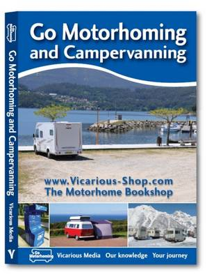 Go Motorhoming and Campervanning: The Motorhome and Campervan Bible (Paperback)