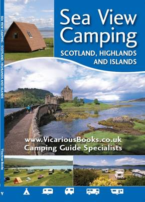 Sea View Camping Scotland, Highlands and Islands (Paperback)