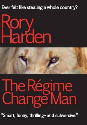 The Regime Change Man (Hardback)