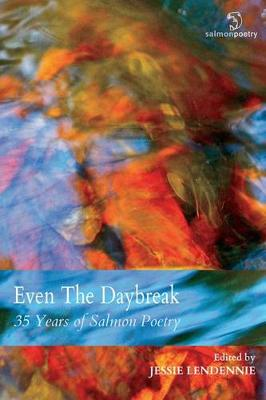Even the Daybreak: 35 Years of Salmon Poetry (Paperback)