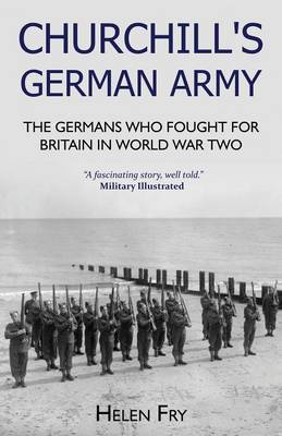 Churchill's German Army: The Germans Who Fought for Britain in Ww2 (Paperback)