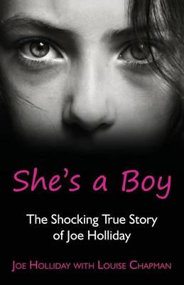 She's a Boy: The Shocking True Story of Joe Holliday (Paperback)