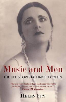 Music and Men: The Life & Loves of Harriet Cohen (Paperback)