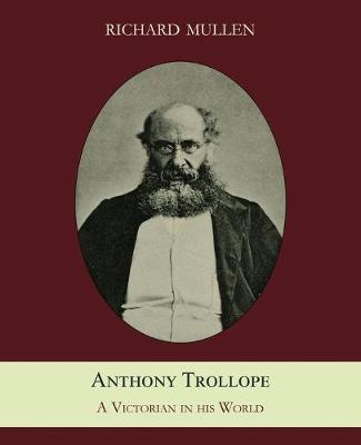 Anthony Trollope: A Victorian in His World (Paperback)