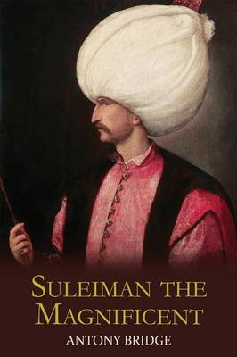 Suleiman the Magnificent: Scourge of Heaven (Paperback)