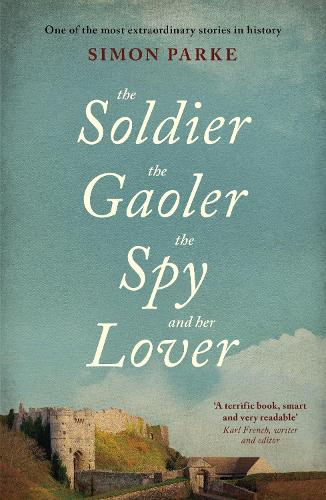 The Soldier, the Gaolor, the Spy and Her Lover (Paperback)