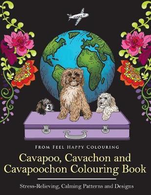 Cavapoo, Cavachon and Cavapoochon Colouring Book (Paperback)
