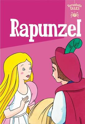 Rapunzel - The Children's Fairy Tale Collection Tarantula Tales 9 (Hardback)