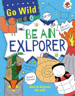 Go Wild be an Explorer (Paperback)