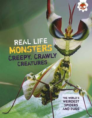 Real Life Monsters Creepy Crawly Creatures (Paperback)