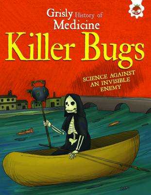 Killer Bugs - Science Against an Invisible Enemy: Grisly History of Medicine (Paperback)