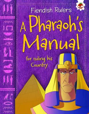 A Pharaoh's Manual for Ruling His Country: Fiendish Rulers (Paperback)