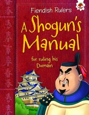 A Shogun's Manual for Ruling His Domain: Fiendish Rulers (Paperback)