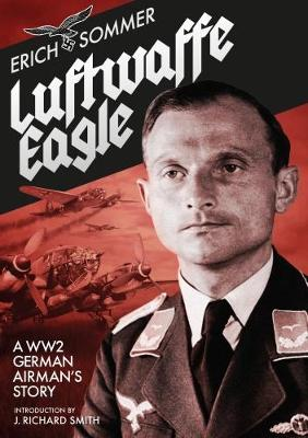 Luftwaffe Eagle: A WW2 German Airman's Story (Hardback)