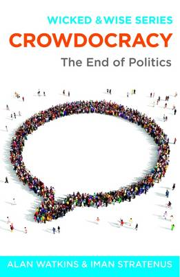 Crowdocracy: The End of Politics (Paperback)
