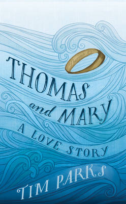 Cover of the book, Thomas and Mary: A Love Story.