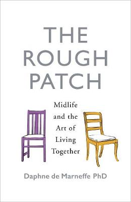 The Rough Patch: Midlife and the Art of Living Together (Hardback)