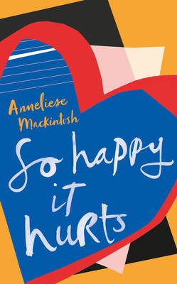 So Happy It Hurts (Hardback)