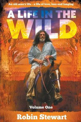A Life in the Wild: Volume 1 (Paperback)