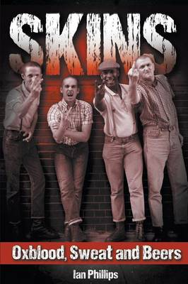Skins: Oxblood, Sweat and Beers (Paperback)