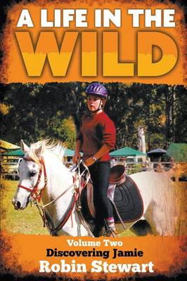 A Life in the Wild: Volume 2: Discovering Jamie (Paperback)