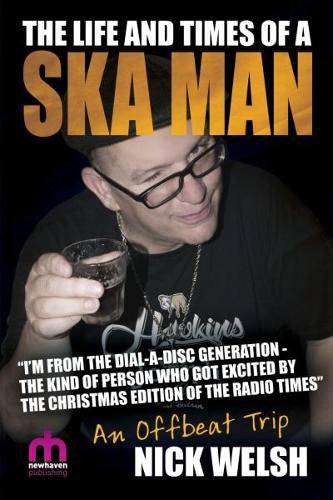 The Life and Times of a Ska Man: An Offbeat Trip (Paperback)