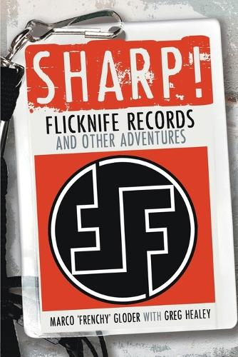 Sharp!: Flicknife Records and Other Adventures (Paperback)