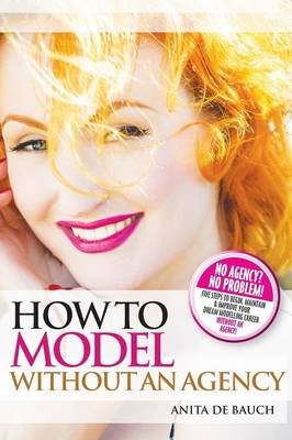 How to Model Without an Agency (Paperback)