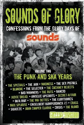 Sounds of Glory: Volume 2: The Punk and Ska Years (Paperback)