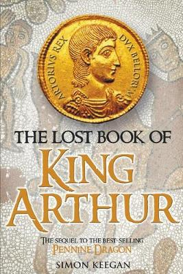 The Lost Book of King Arthur - King Arthur of the North 2 (Paperback)